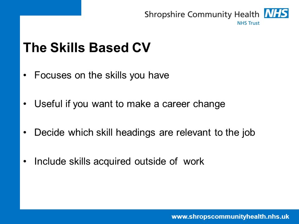 The Skills Based CV Focuses on the skills you have