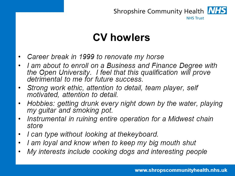 CV howlers Career break in 1999 to renovate my horse