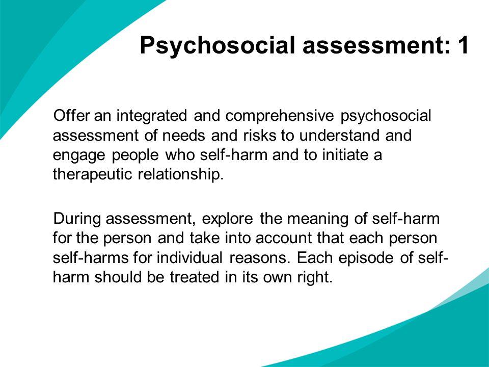 Psychosocial assessment: 1