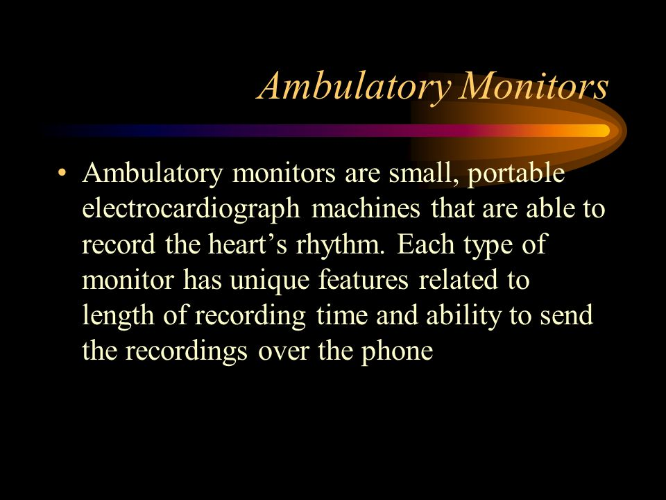Ambulatory Monitors