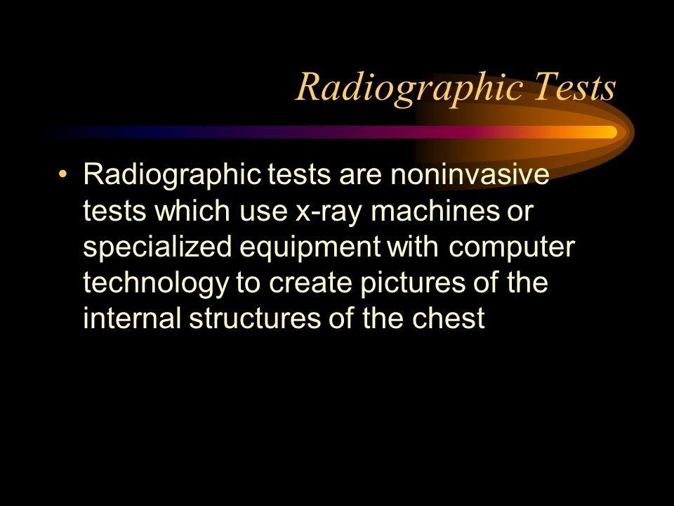 Radiographic Tests