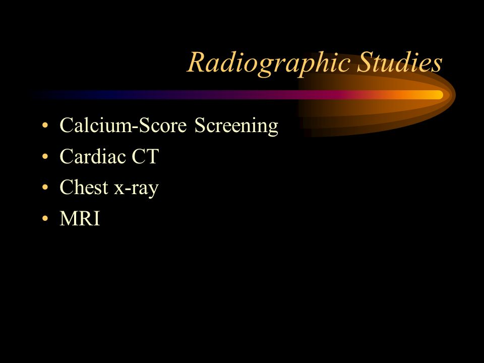 Radiographic Studies Calcium-Score Screening Cardiac CT Chest x-ray