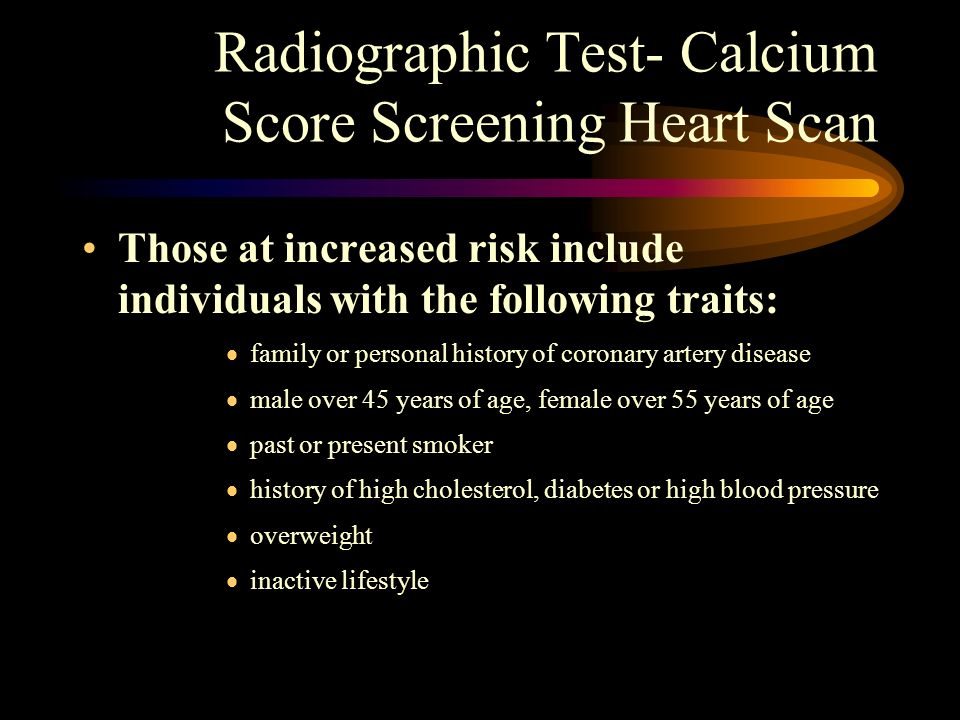 Radiographic Test- Calcium Score Screening Heart Scan