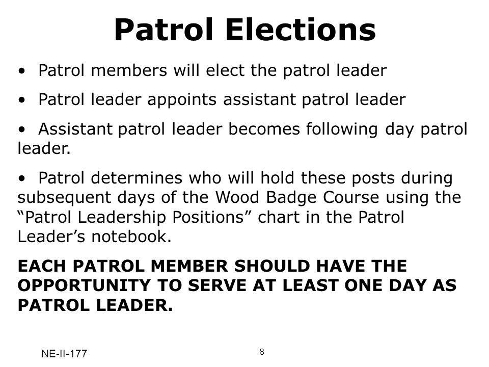 Patrol Elections Patrol members will elect the patrol leader
