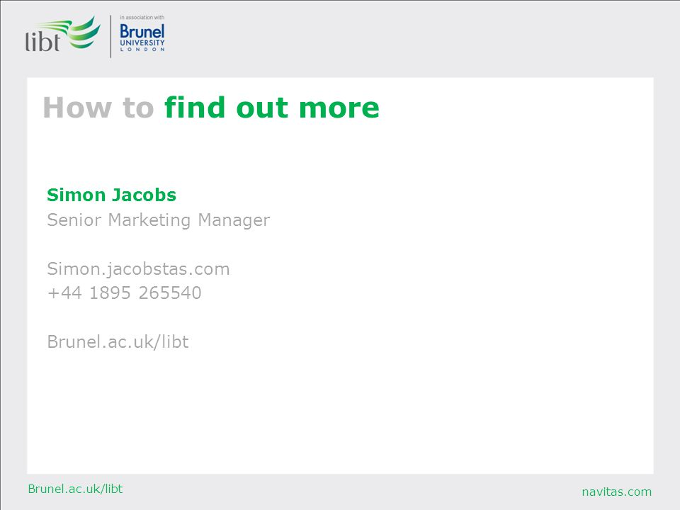 How to find out more Simon Jacobs Senior Marketing Manager