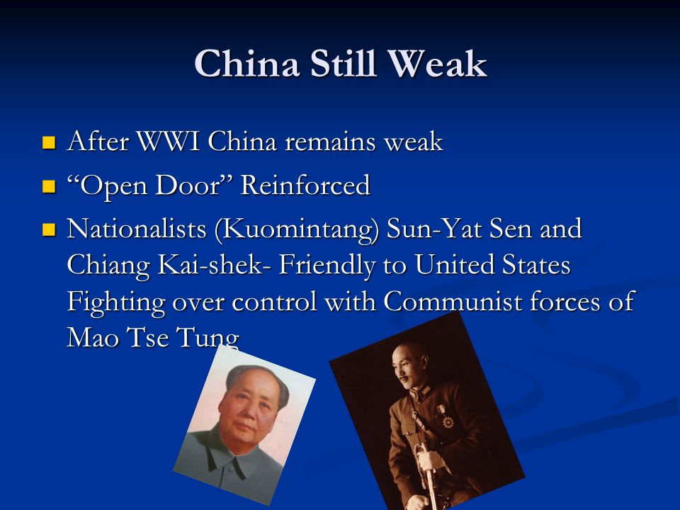 China Still Weak After WWI China remains weak Open Door Reinforced