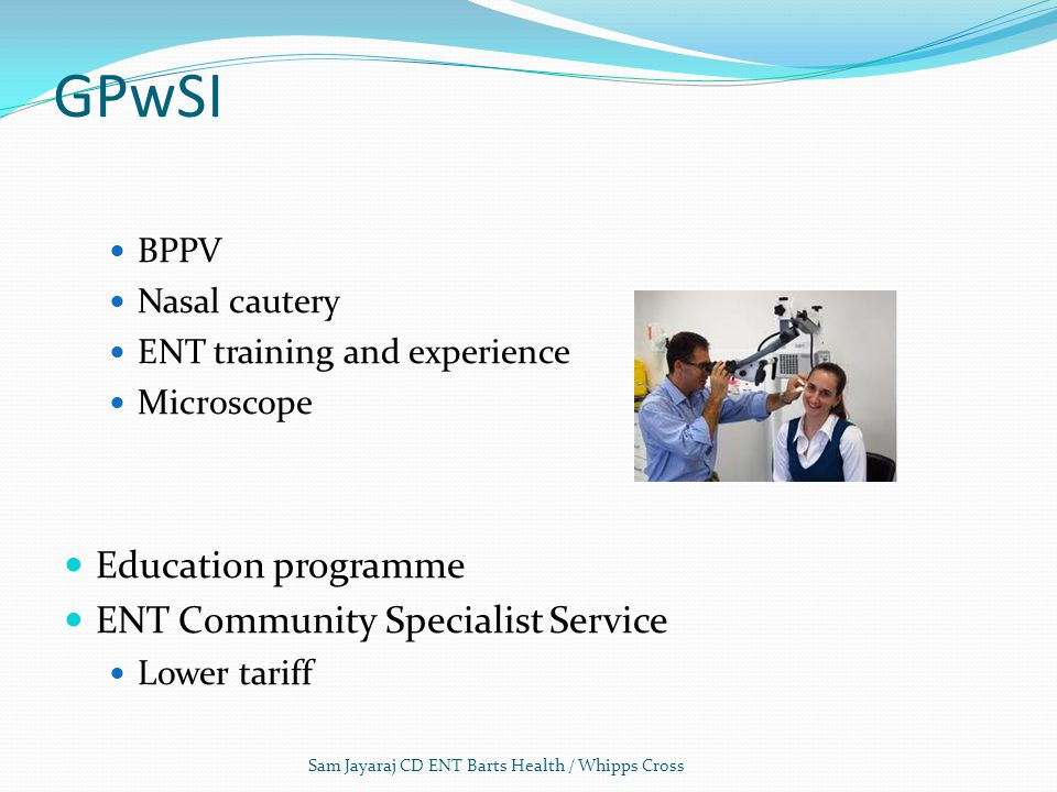 GPwSI Education programme ENT Community Specialist Service BPPV