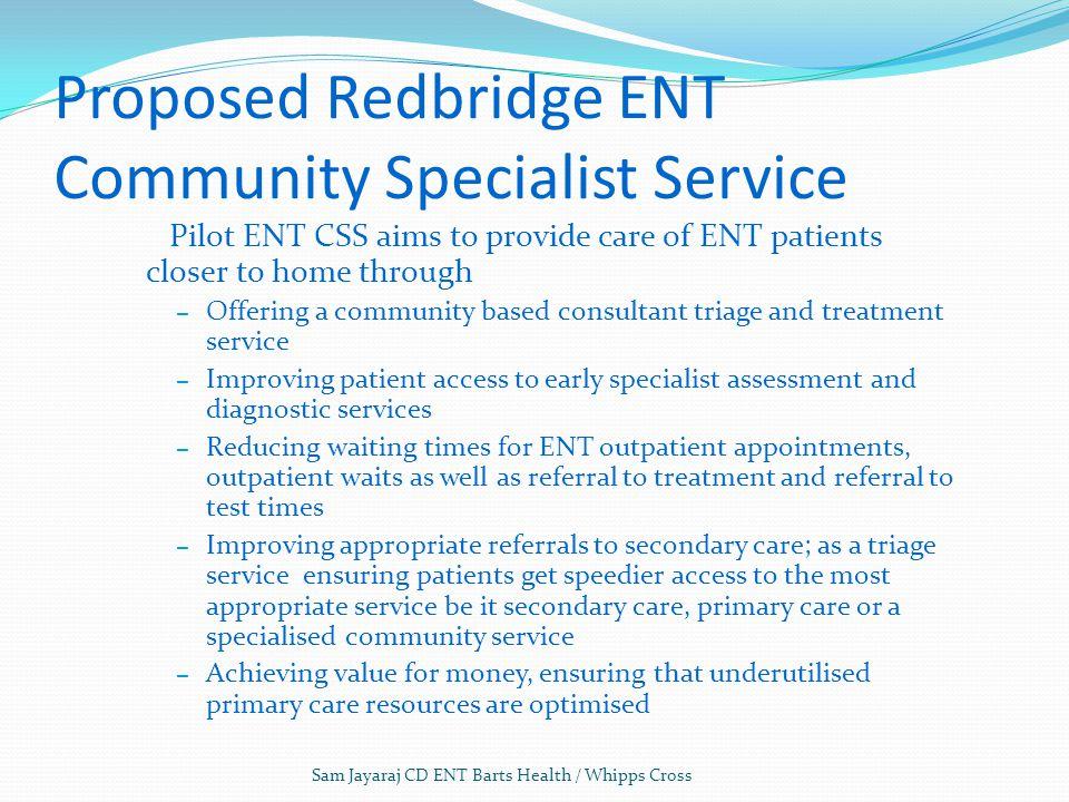 Proposed Redbridge ENT Community Specialist Service