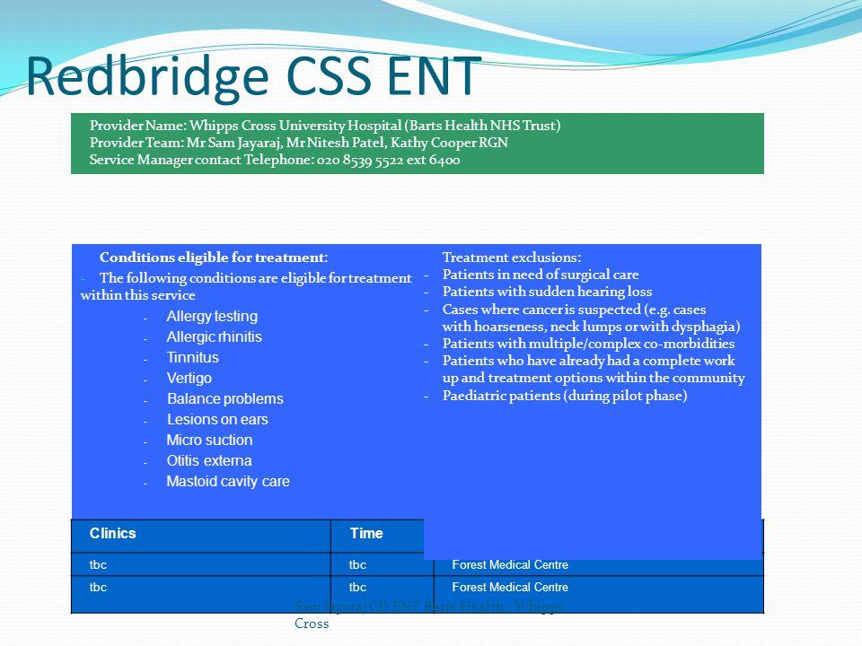 Redbridge CSS ENT Provider Name: Whipps Cross University Hospital (Barts Health NHS Trust)