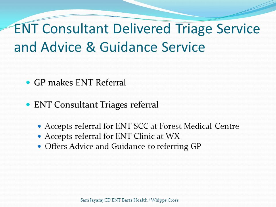 ENT Consultant Delivered Triage Service and Advice & Guidance Service
