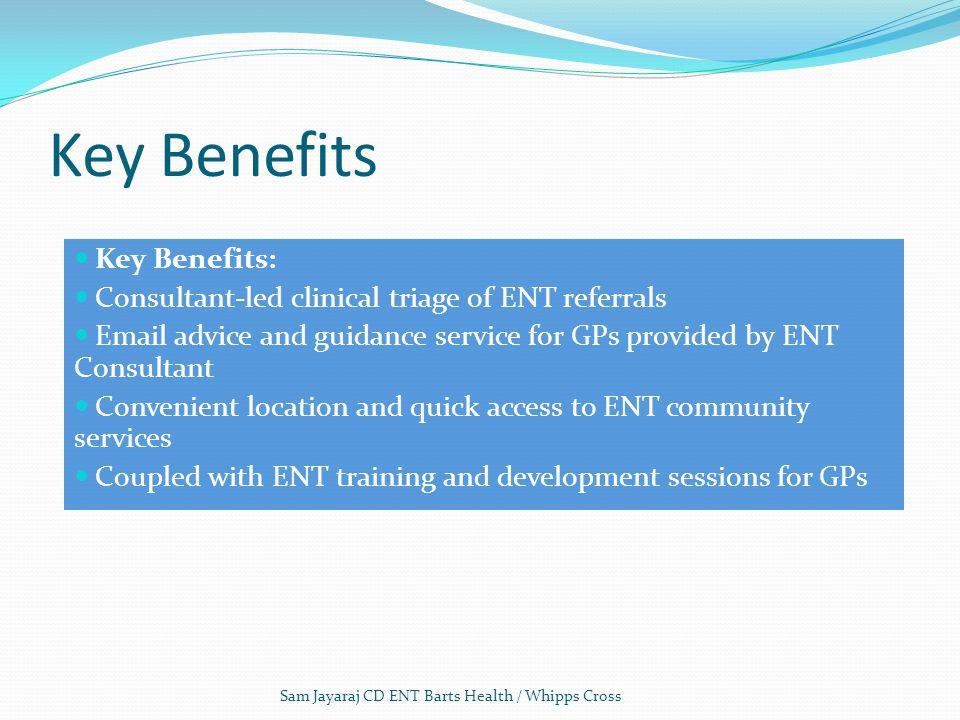 Key Benefits Key Benefits: