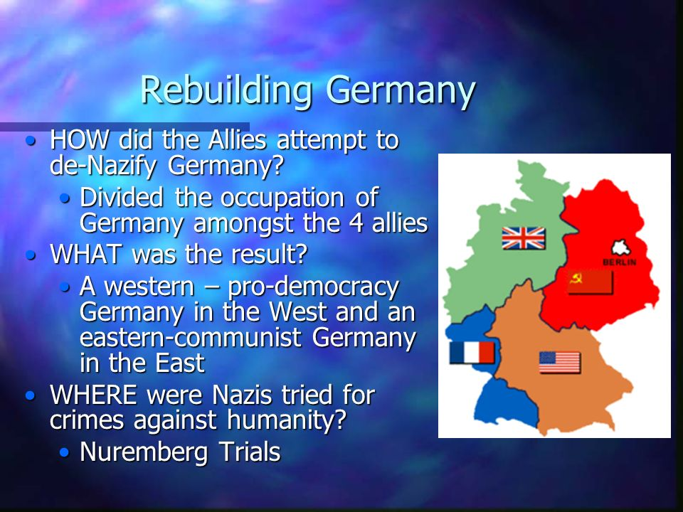 Rebuilding Germany HOW did the Allies attempt to de-Nazify Germany