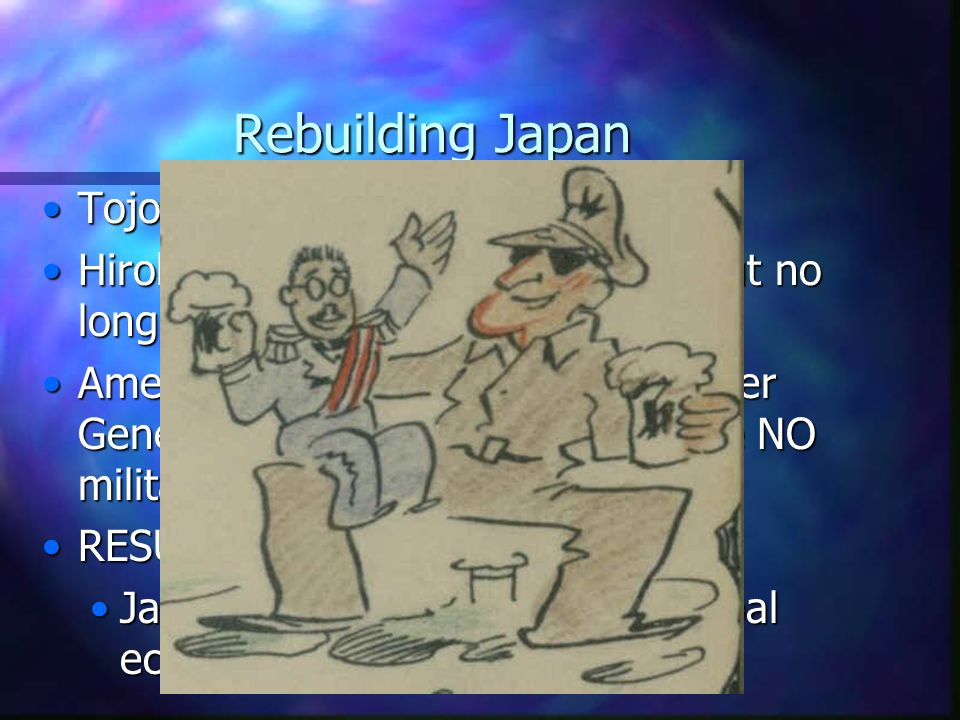 Rebuilding Japan Tojo is executed for war crimes