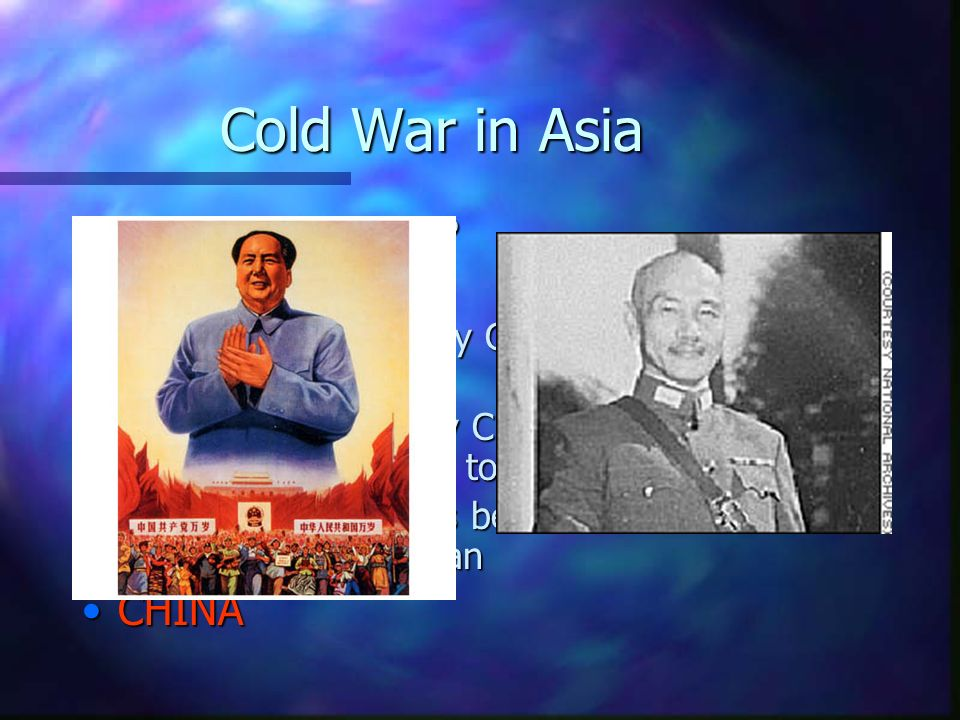 Cold War in Asia WHAT COUNTRY CHINA 1949 Civil War