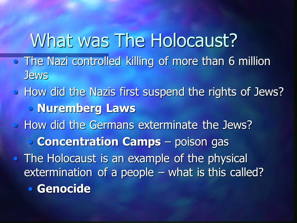 What was The Holocaust The Nazi controlled killing of more than 6 million Jews. How did the Nazis first suspend the rights of Jews