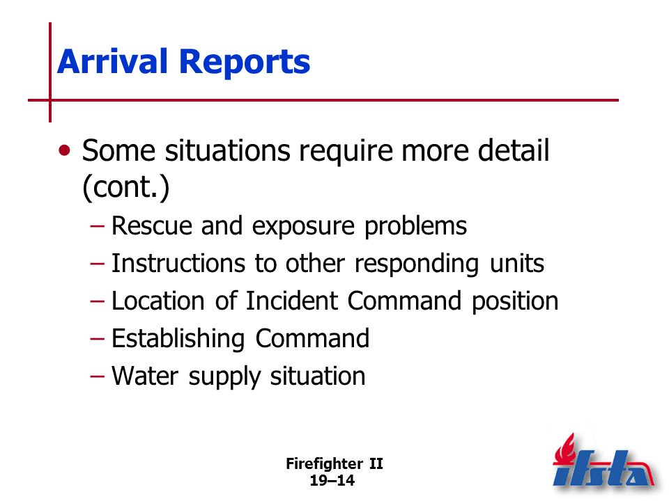 Arrival Reports Some situations require more detail (cont.)