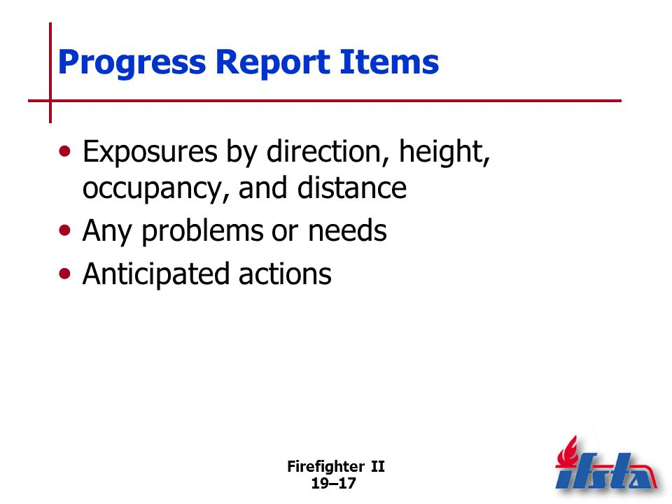 Progress Report Items Exposures by direction, height, occupancy, and distance. Any problems or needs.