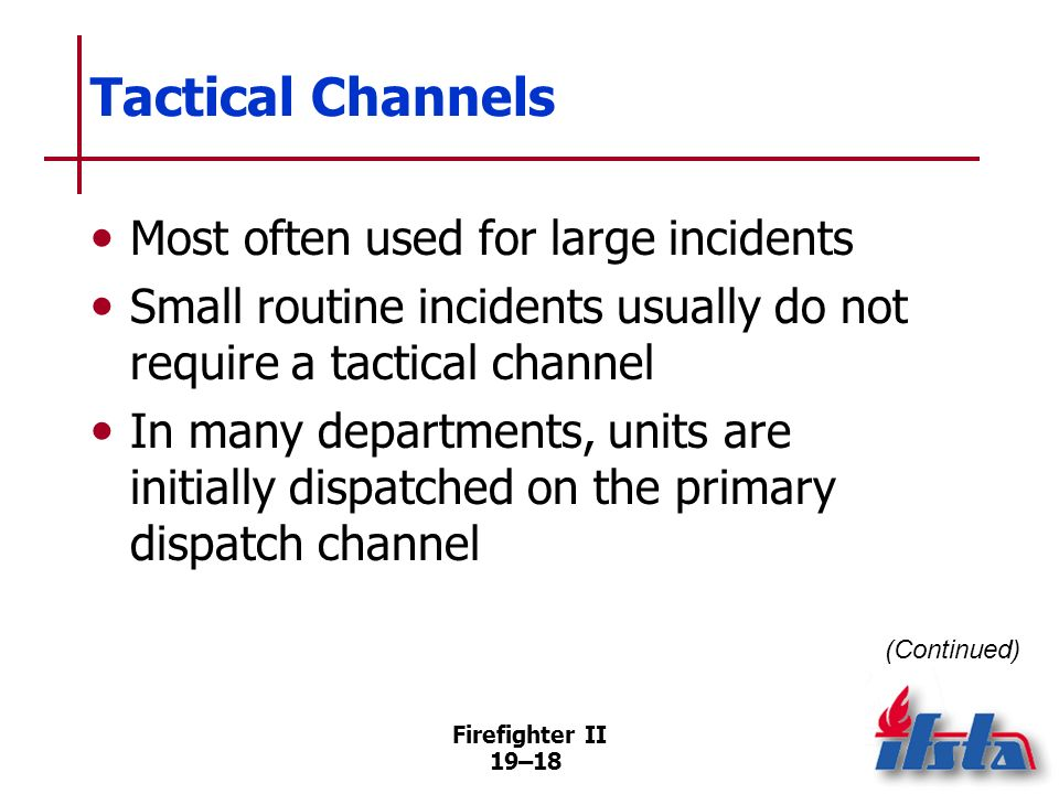 Tactical Channels Most often used for large incidents