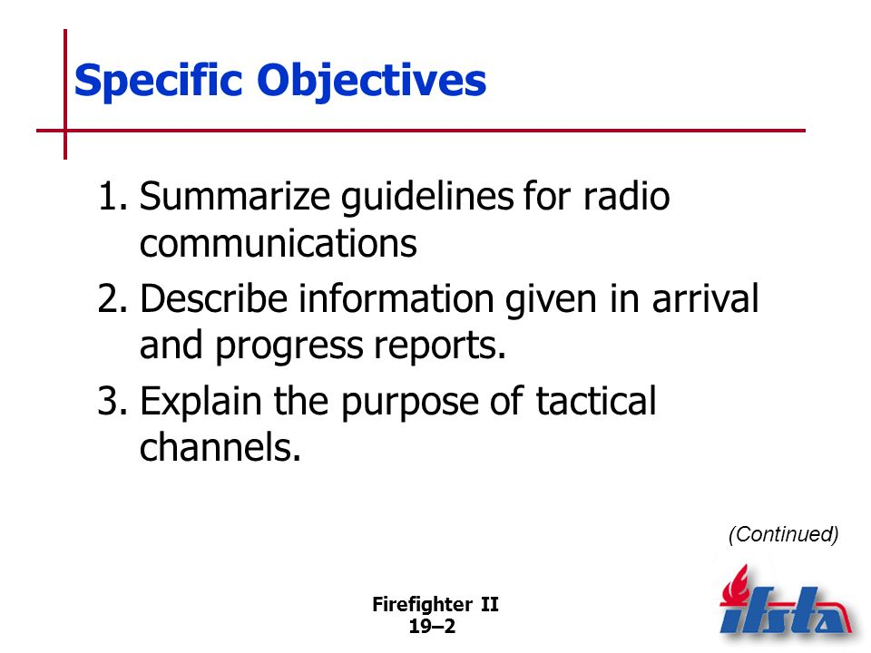 Specific Objectives 1. Summarize guidelines for radio communications