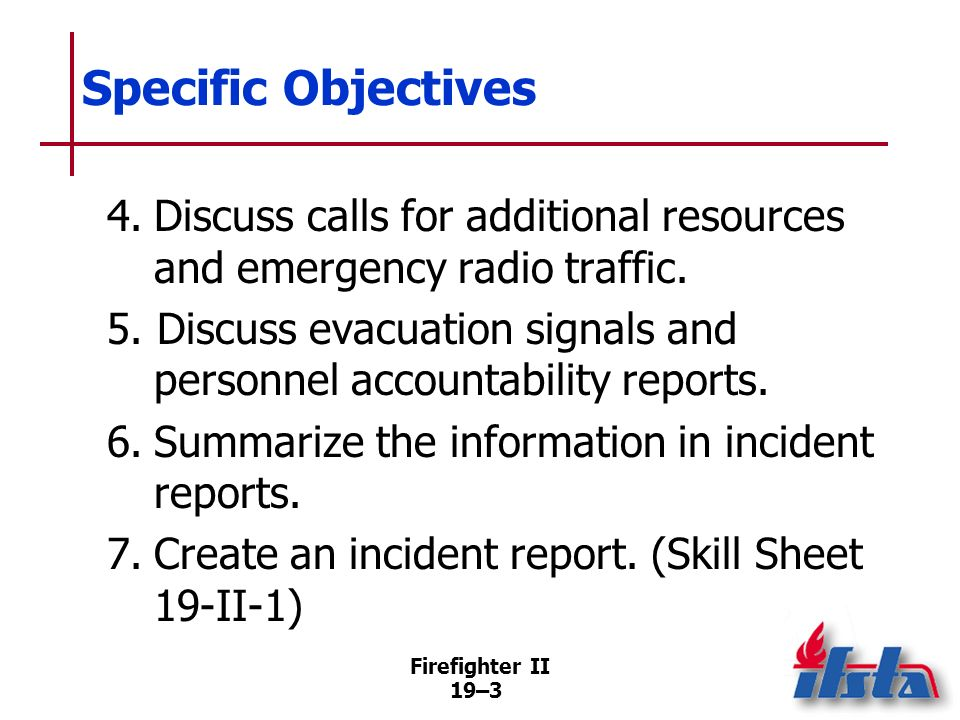 Specific Objectives4. Discuss calls for additional resources and emergency radio traffic.