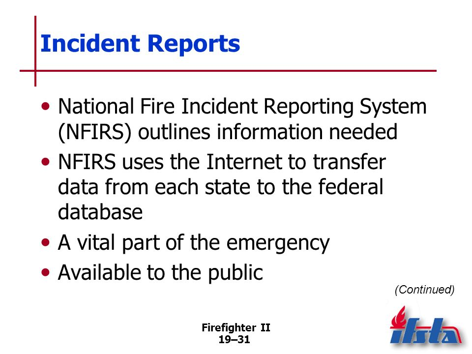 Incident ReportsNational Fire Incident Reporting System (NFIRS) outlines information needed.