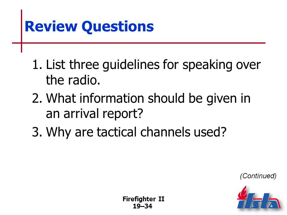 Review Questions 1. List three guidelines for speaking over the radio.