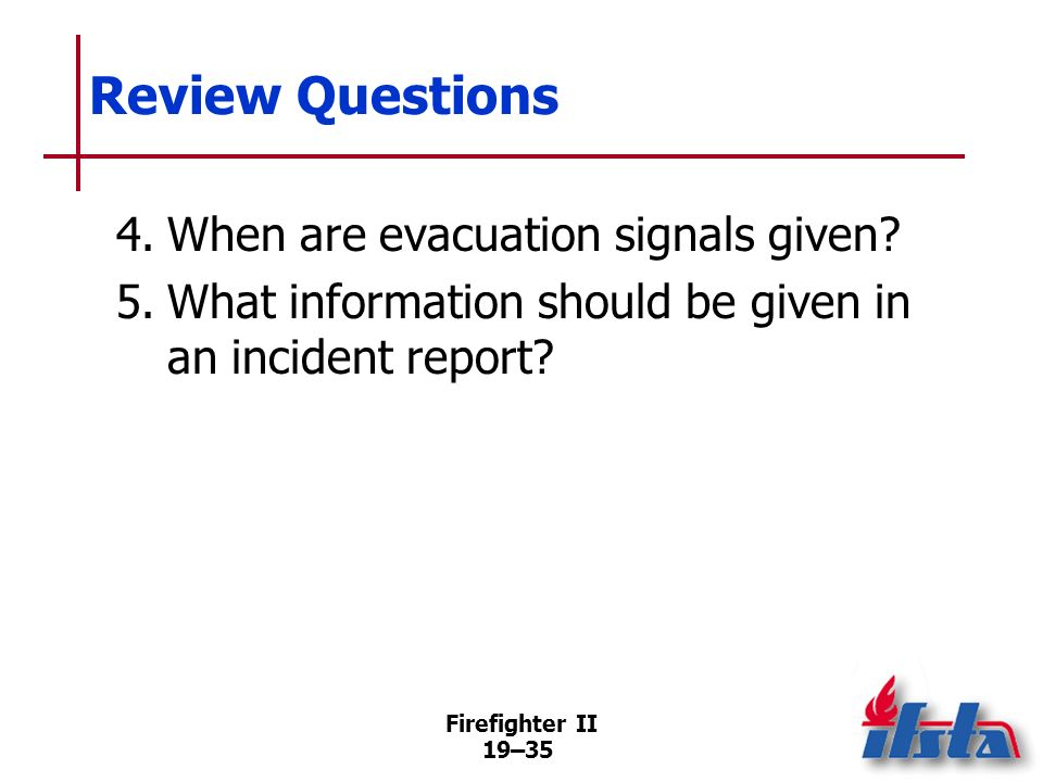 Review Questions 4. When are evacuation signals given
