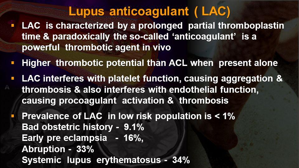 Lupus anticoagulant ( LAC)