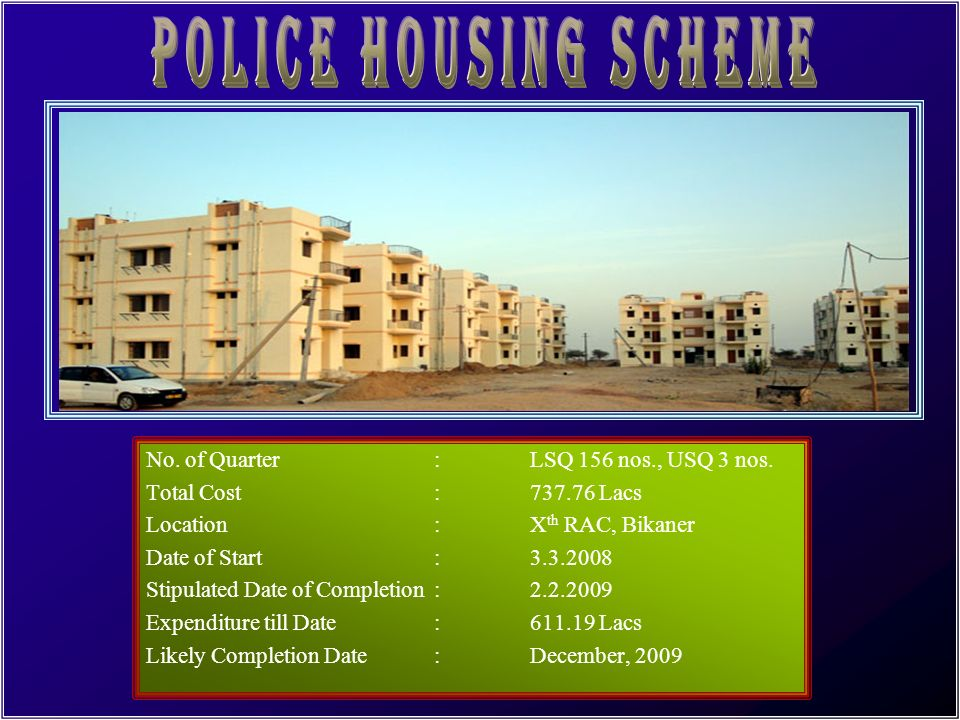 POLICE HOUSING SCHEME No. of Quarter : LSQ 156 nos., USQ 3 nos.