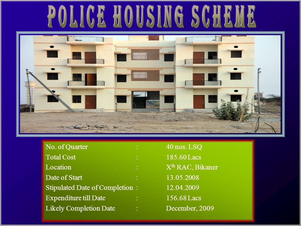 POLICE HOUSING SCHEME No. of Quarter : 40 nos. LSQ