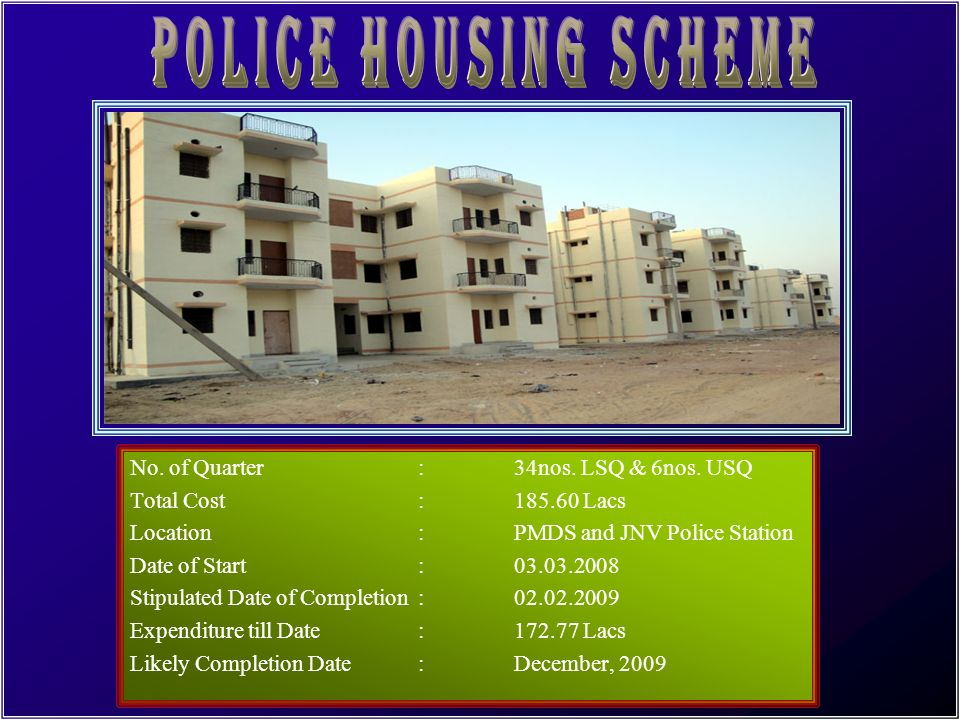 POLICE HOUSING SCHEME No. of Quarter : 34nos. LSQ & 6nos. USQ