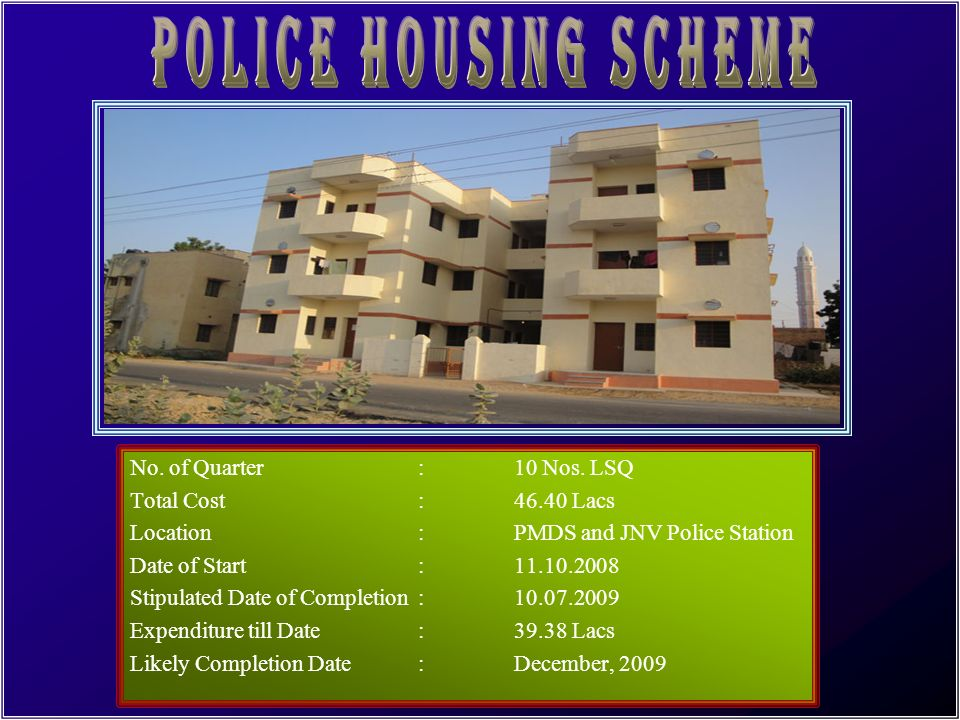 POLICE HOUSING SCHEME No. of Quarter : 10 Nos. LSQ