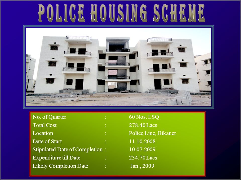 POLICE HOUSING SCHEME No. of Quarter : 60 Nos. LSQ