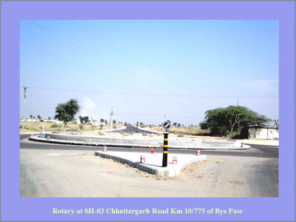 Rotary at SH-03 Chhattargarh Road Km 10/775 of Bye Pass