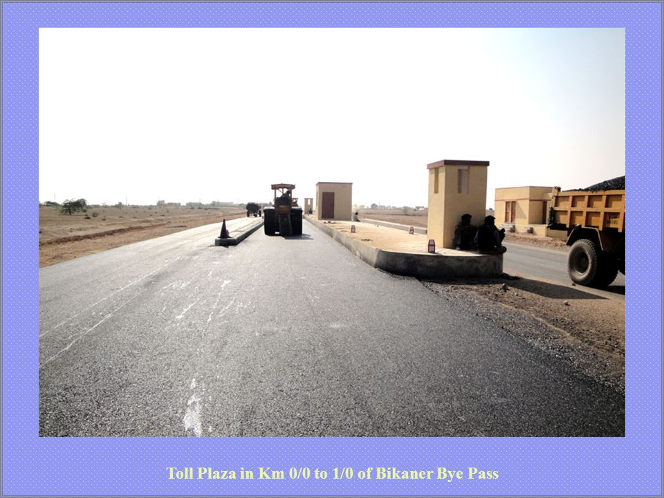 Toll Plaza in Km 0/0 to 1/0 of Bikaner Bye Pass