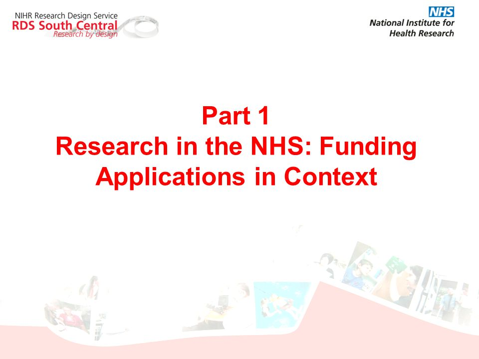 Part 1 Research in the NHS: Funding Applications in Context