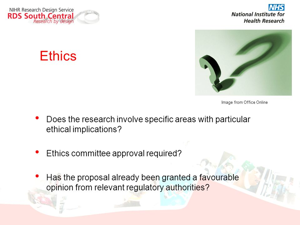 Ethics Image from Office Online. Does the research involve specific areas with particular ethical implications