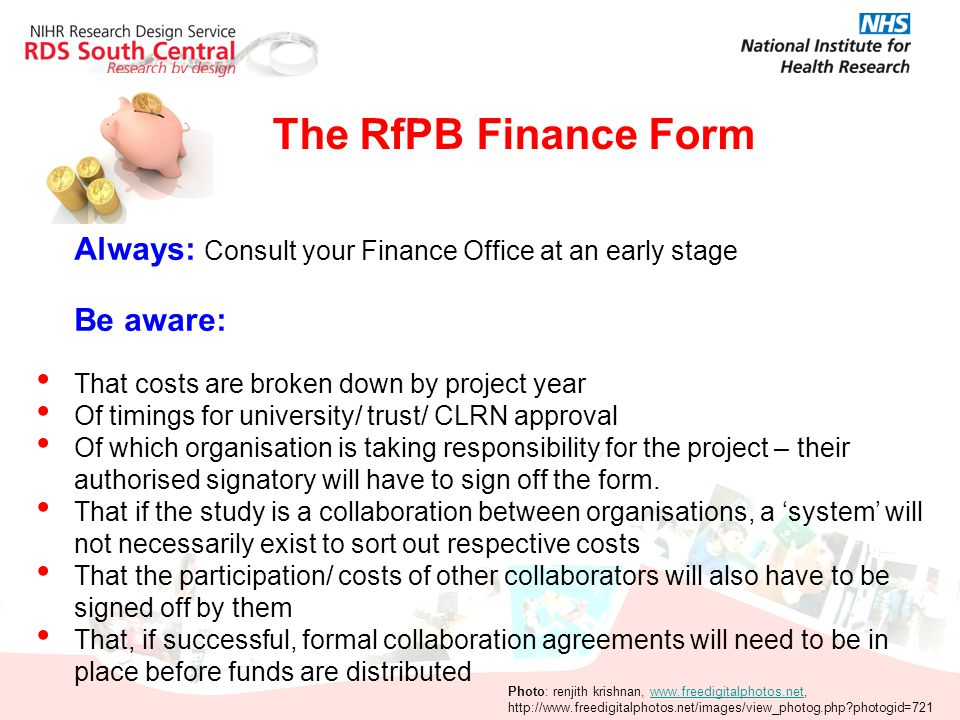 The RfPB Finance Form Always: Consult your Finance Office at an early stage. Be aware: That costs are broken down by project year.