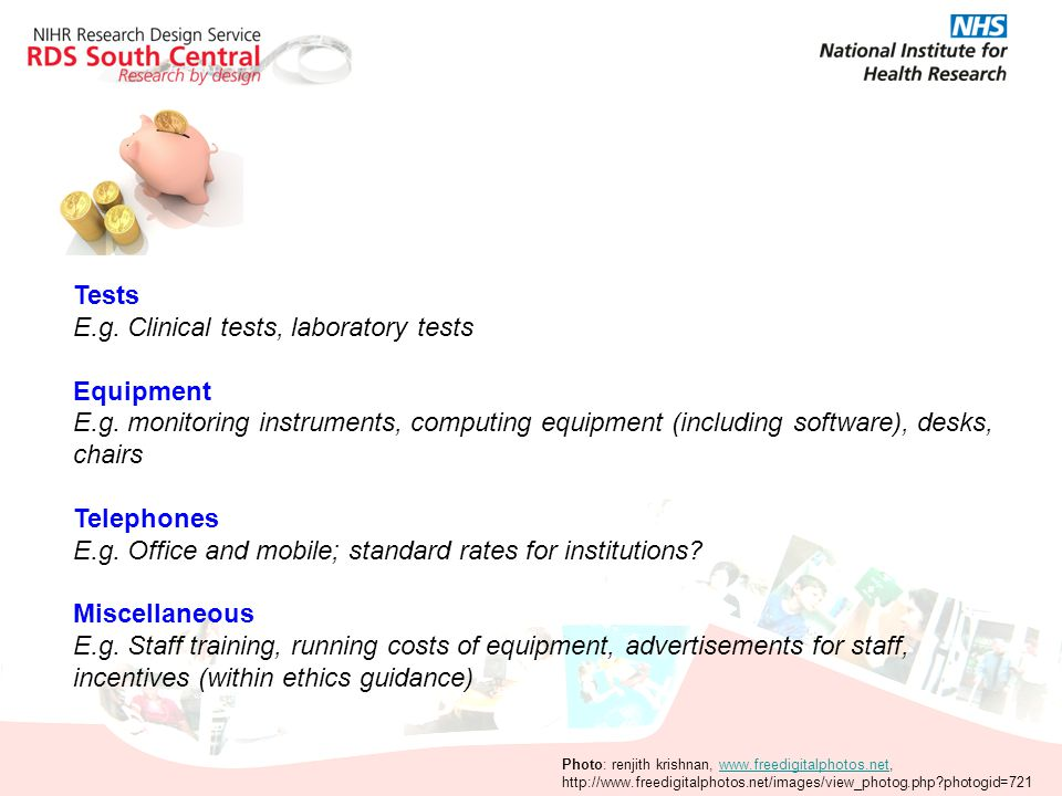 E.g. Clinical tests, laboratory tests Equipment
