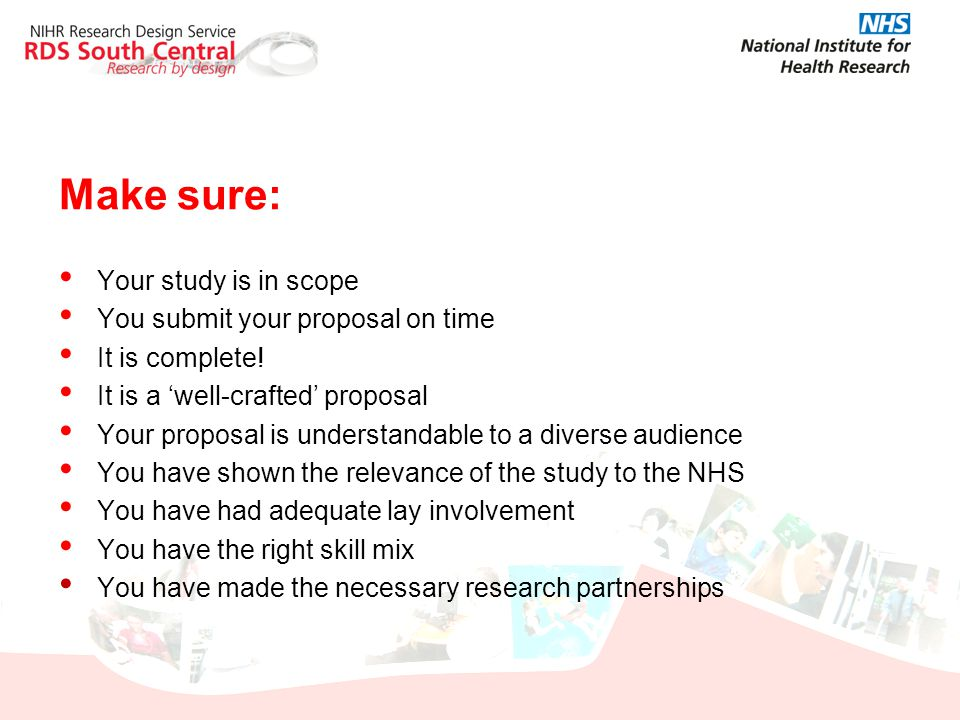 Make sure: Your study is in scope You submit your proposal on time