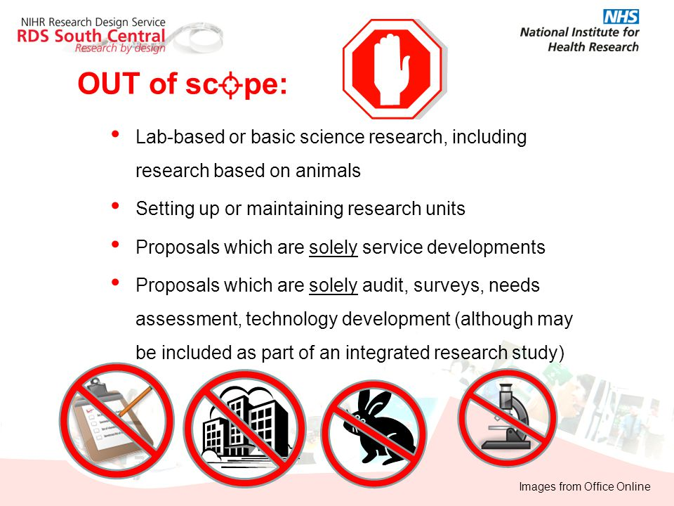 OUT of sc pe: Lab-based or basic science research, including research based on animals. Setting up or maintaining research units.