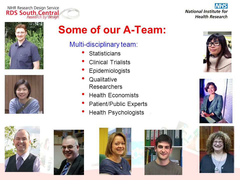 Some of our A-Team: Multi-disciplinary team: Statisticians