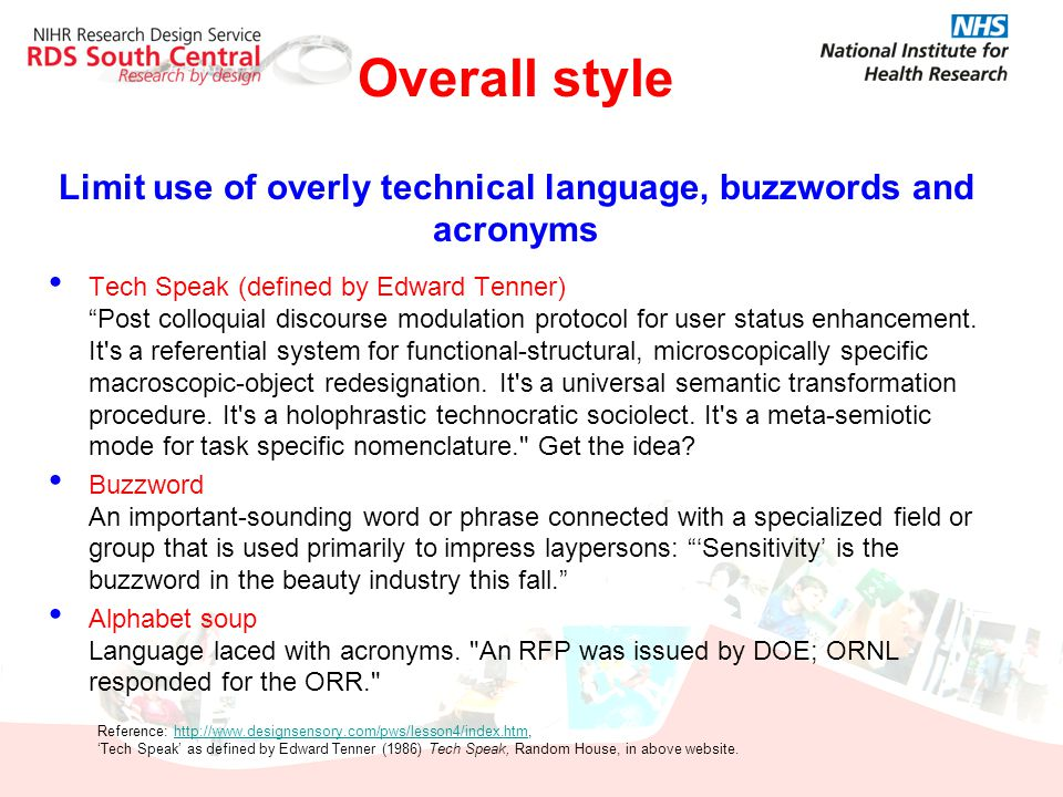 Overall style Limit use of overly technical language, buzzwords and acronyms