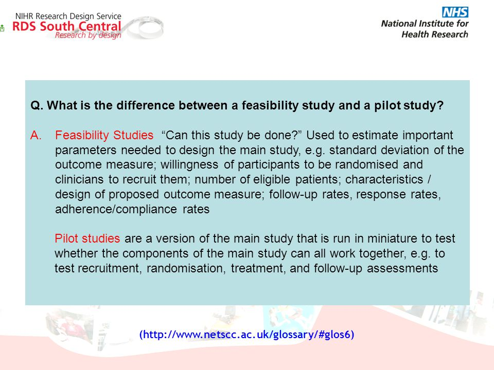 Q. What is the difference between a feasibility study and a pilot study