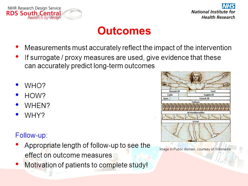 Outcomes Measurements must accurately reflect the impact of the intervention.