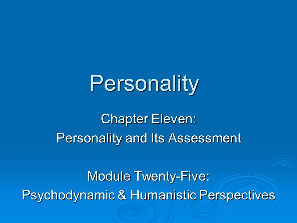 Personality Chapter Eleven: Personality and Its Assessment