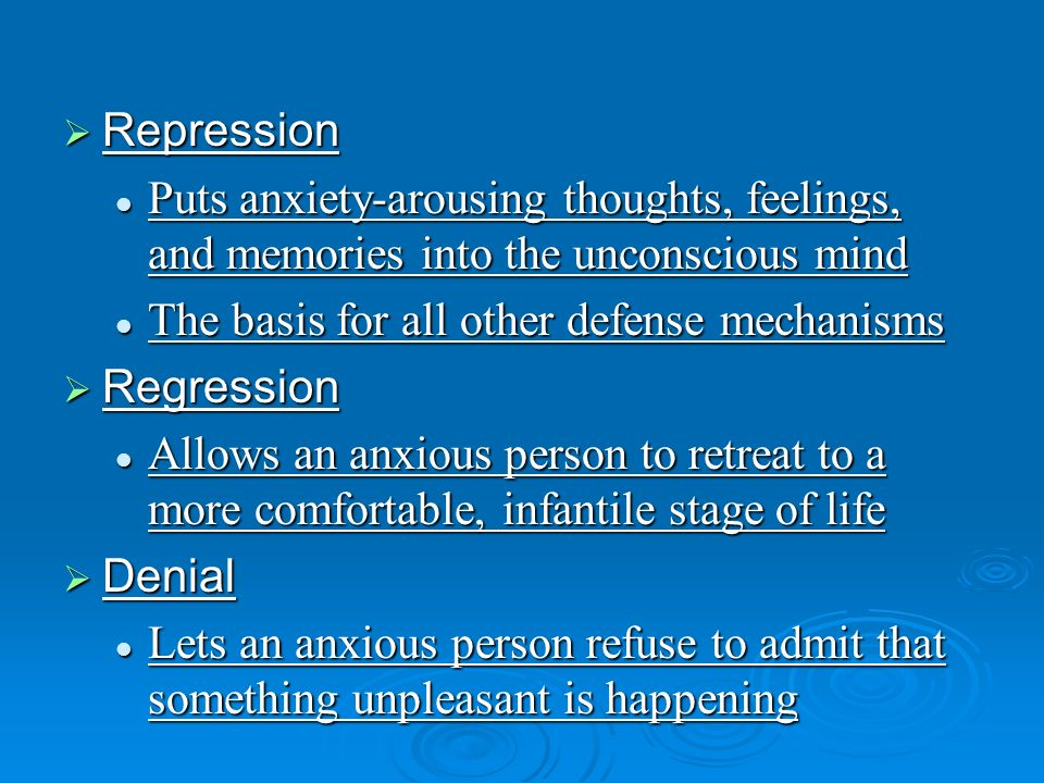 RepressionPuts anxiety-arousing thoughts, feelings, and memories into the unconscious mind. The basis for all other defense mechanisms.