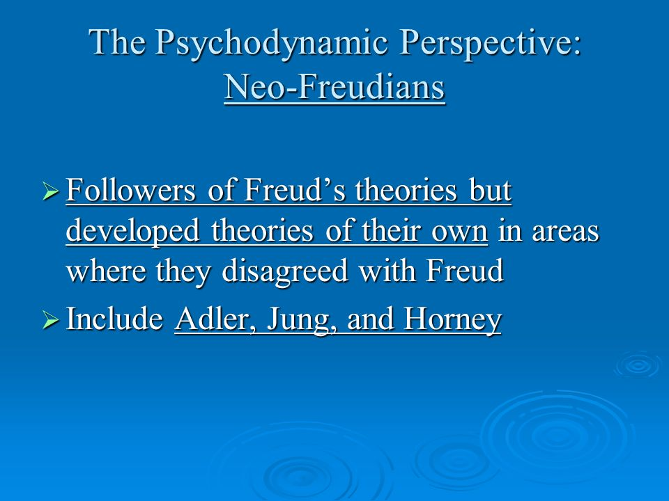 The Psychodynamic Perspective: Neo-Freudians