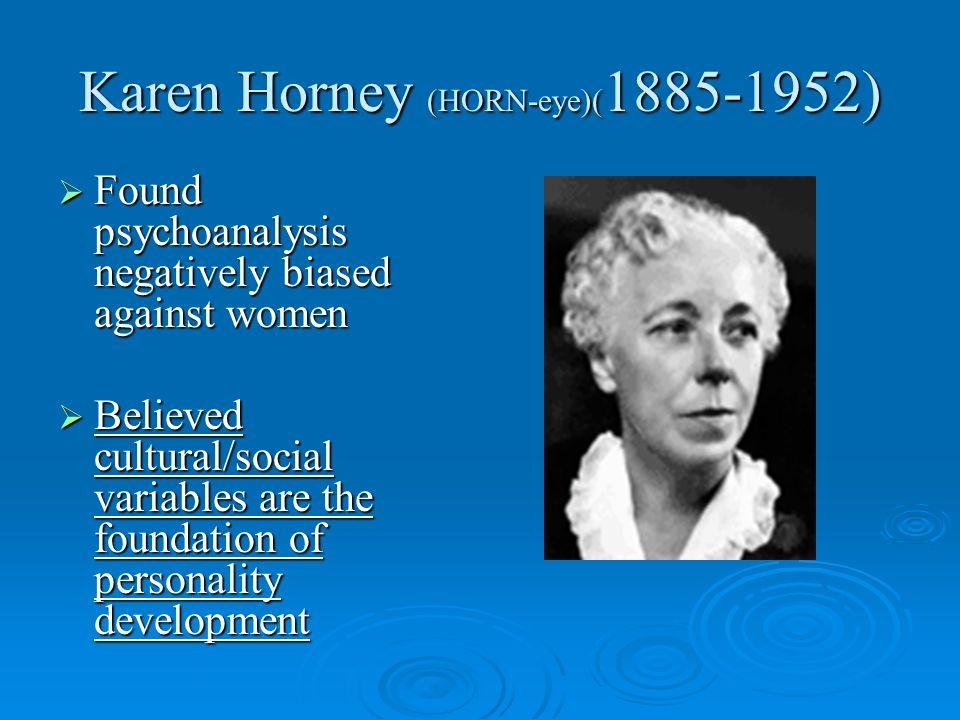 Karen Horney (HORN-eye)(1885-1952)