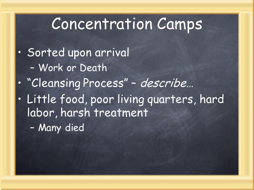 Concentration Camps Sorted upon arrival
